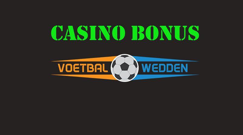 voetbalwedden casino bonus